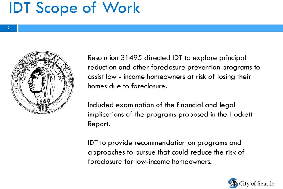 Included examination of the financial and legal implications of the programs proposed in the Hockett Report.
