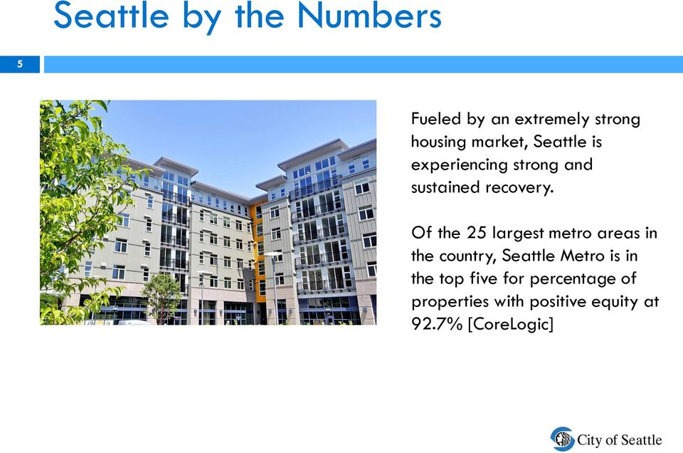 Of the 25 largest metro areas in the country, Seattle Metro is in