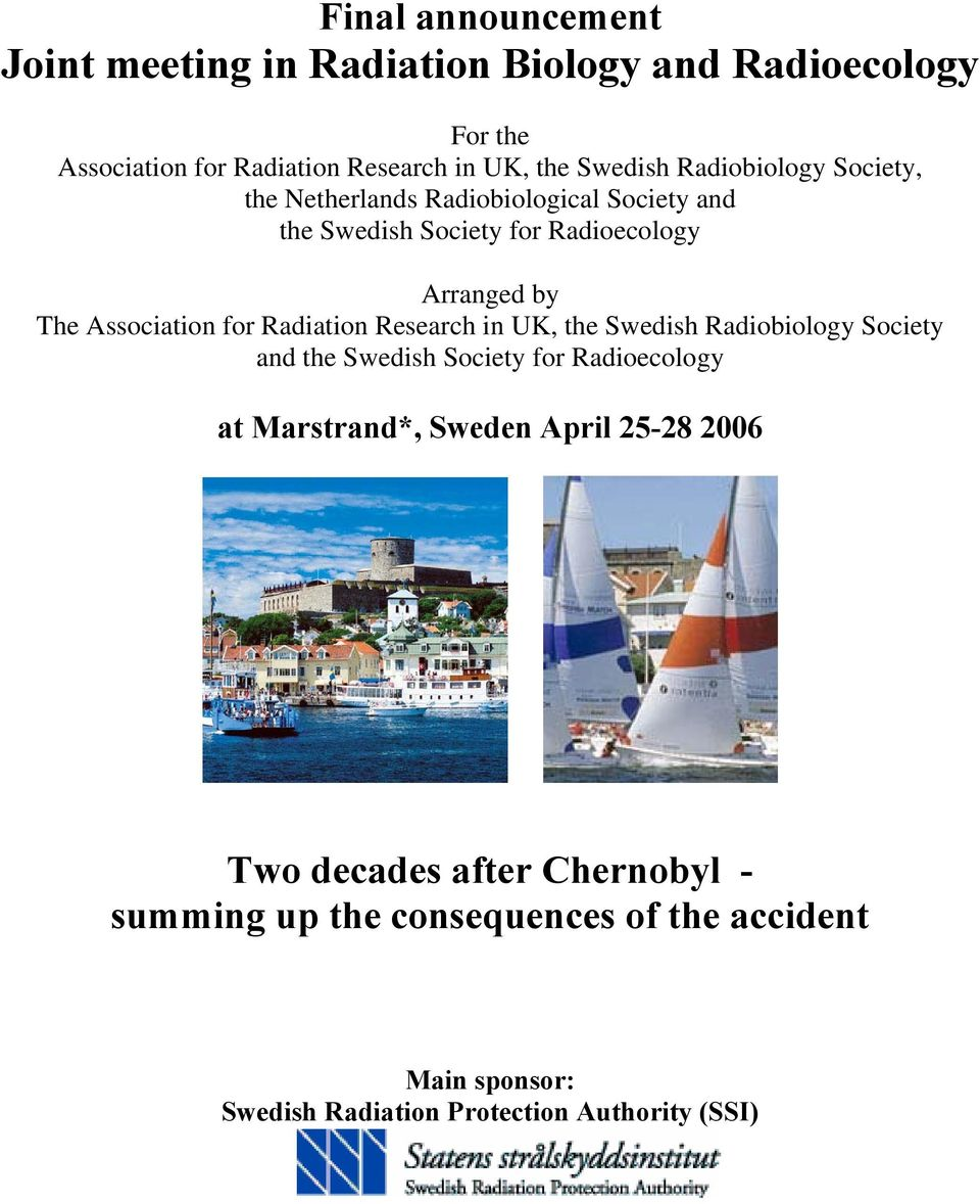 Radiation Research in UK, the Swedish Radiobiology Society and the Swedish Society for Radioecology at Marstrand*, Sweden April 25-28