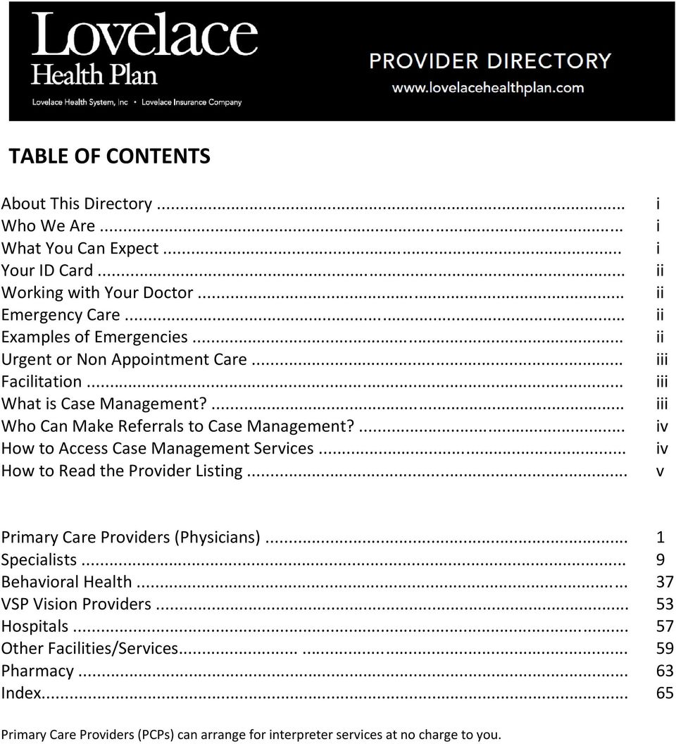 .. How to Read the Provider Listing... i i i ii ii ii ii iii iii iii iv iv v Primary Care Providers (Physicians)... 1 Specialists... 9 Behavioral Health.