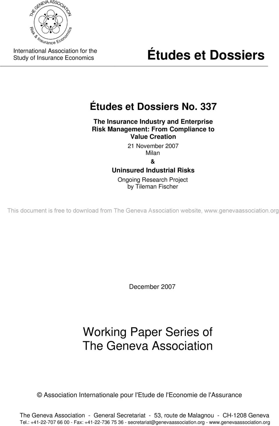 Project by Tileman Fischer This document is free to download from The Geneva Association website, December 2007 Working Paper Series of The Geneva Association