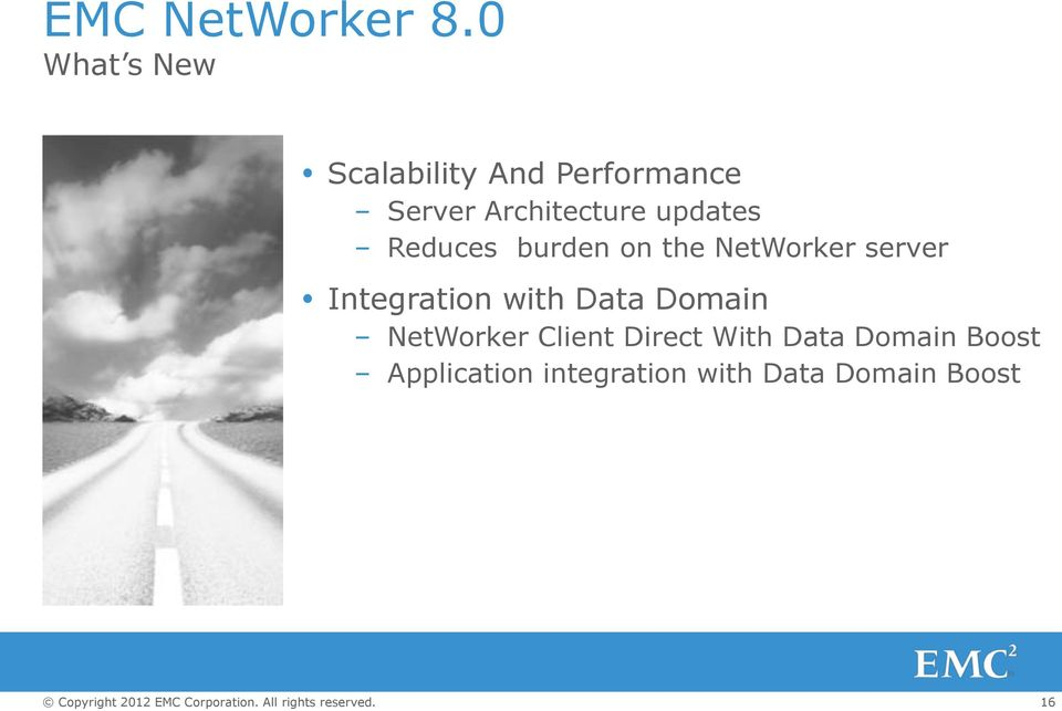 updates Reduces burden on the NetWorker server Integration