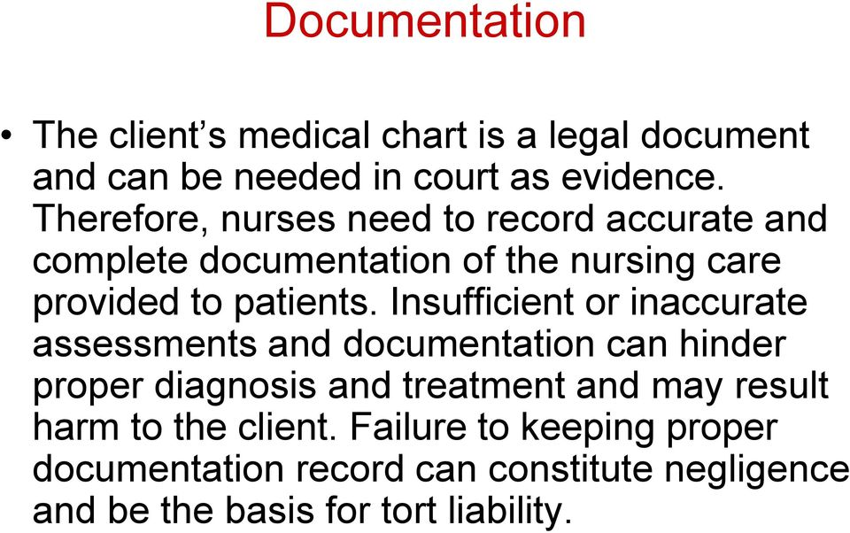Insufficient or inaccurate assessments and documentation can hinder proper diagnosis and treatment and may result
