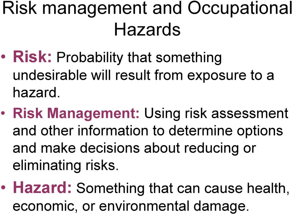 Risk Management: Using risk assessment and other information to determine options