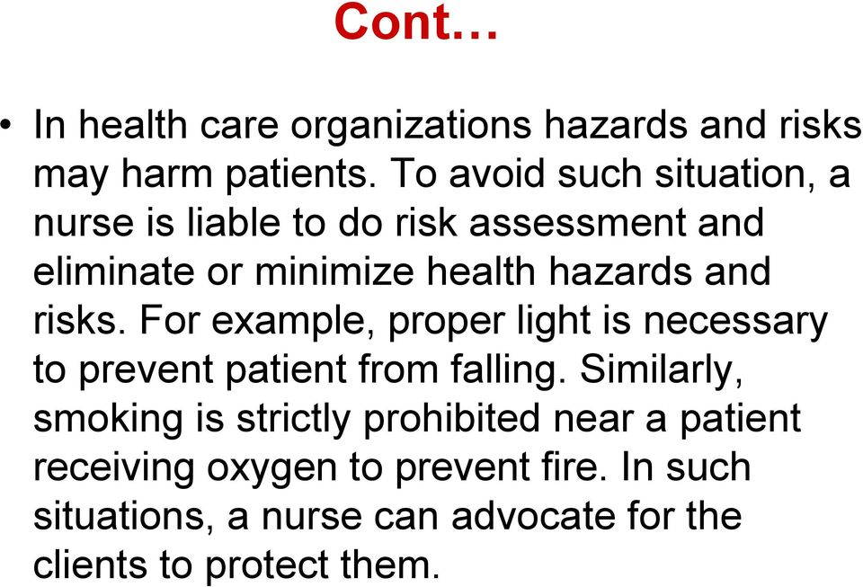 and risks. For example, proper light is necessary to prevent patient from falling.