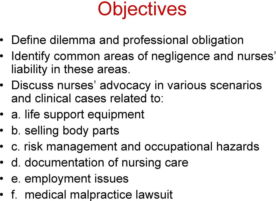 Discuss nurses advocacy in various scenarios and clinical cases related to: a.