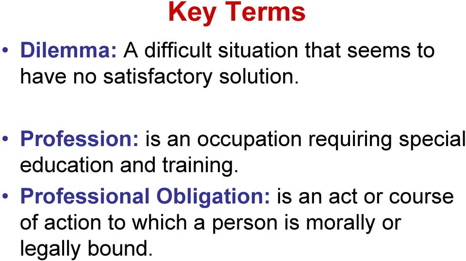 Profession: is an occupation requiring special education and