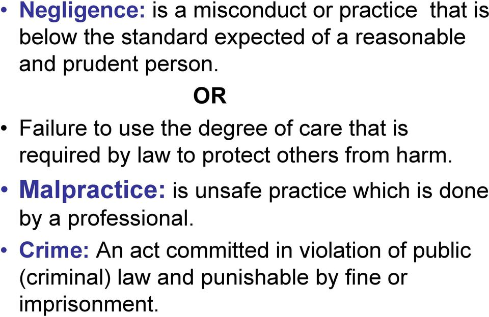 OR Failure to use the degree of care that is required by law to protect others from harm.