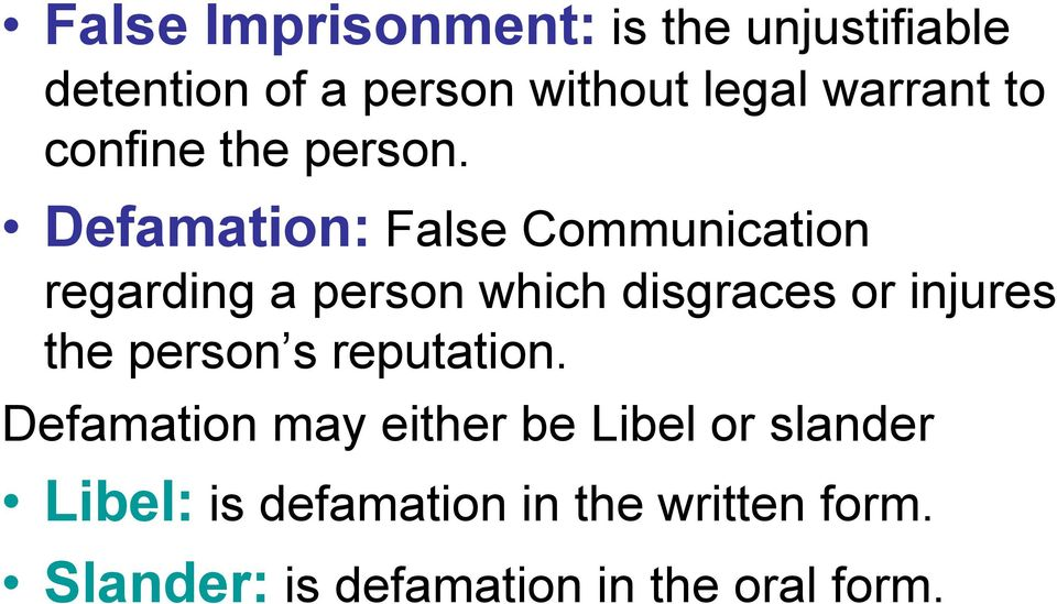 Defamation: False Communication regarding a person which disgraces or injures the