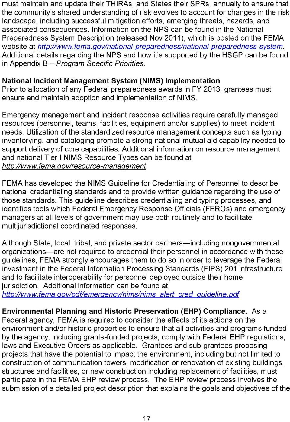 Information on the NPS can be found in the National Preparedness System Description (released Nov 2011), which is posted on the FEMA website at http://www.fema.