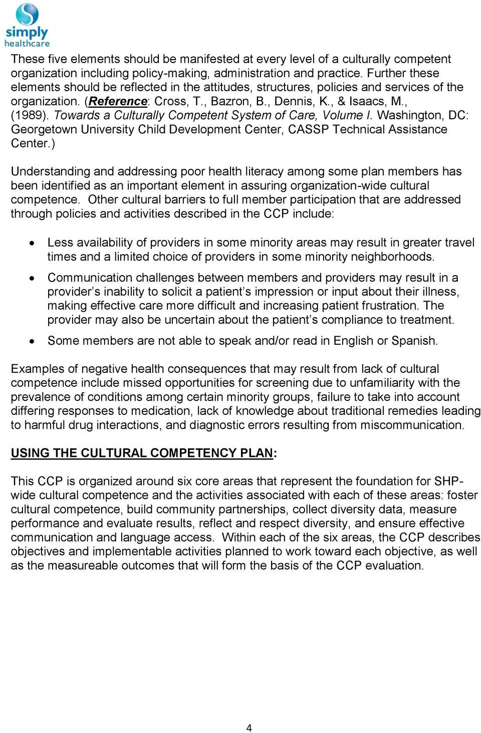 Towards a Culturally Competent System of Care, Volume I. Washington, DC: Georgetown University Child Development Center, CASSP Technical Assistance Center.