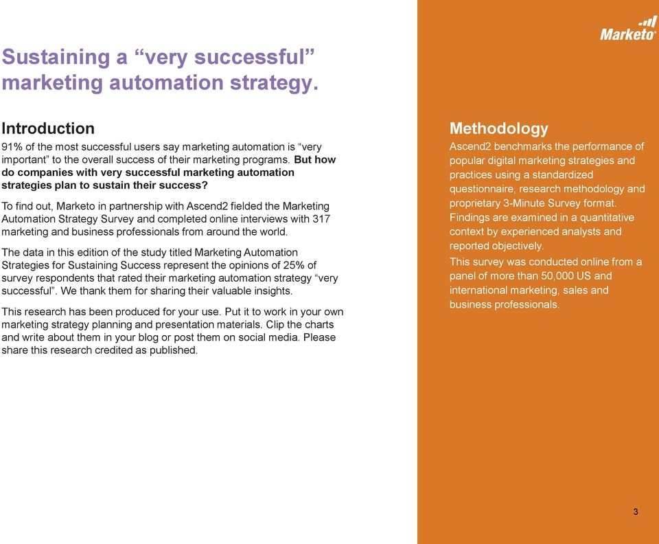 To find out, Marketo in partnership with Ascend2 fielded the Marketing Automation Strategy Survey and completed online interviews with 317 marketing and business professionals from around the world.