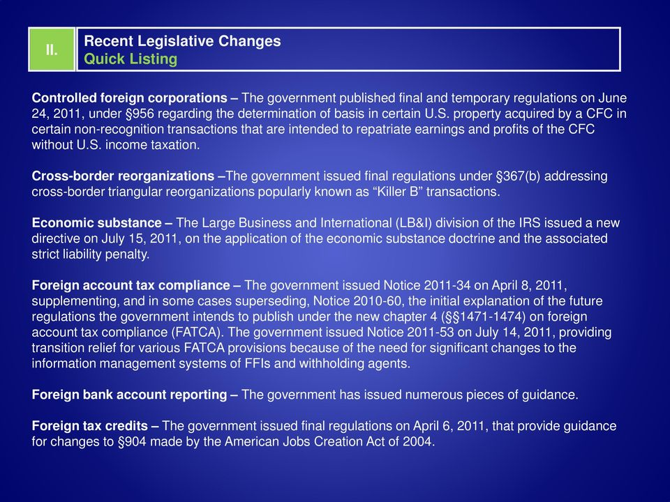 Cross-border reorganizations The government issued final regulations under 367(b) addressing cross-border triangular reorganizations popularly known as Killer B transactions.