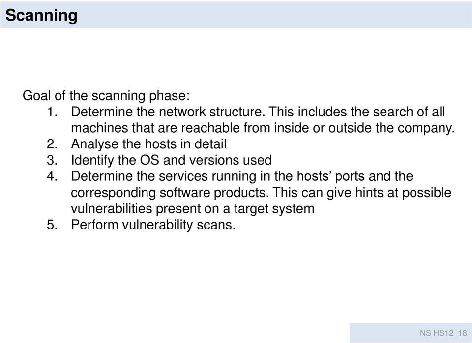 Analyse the hosts in detail 3. Identify the OS and versions used 4.