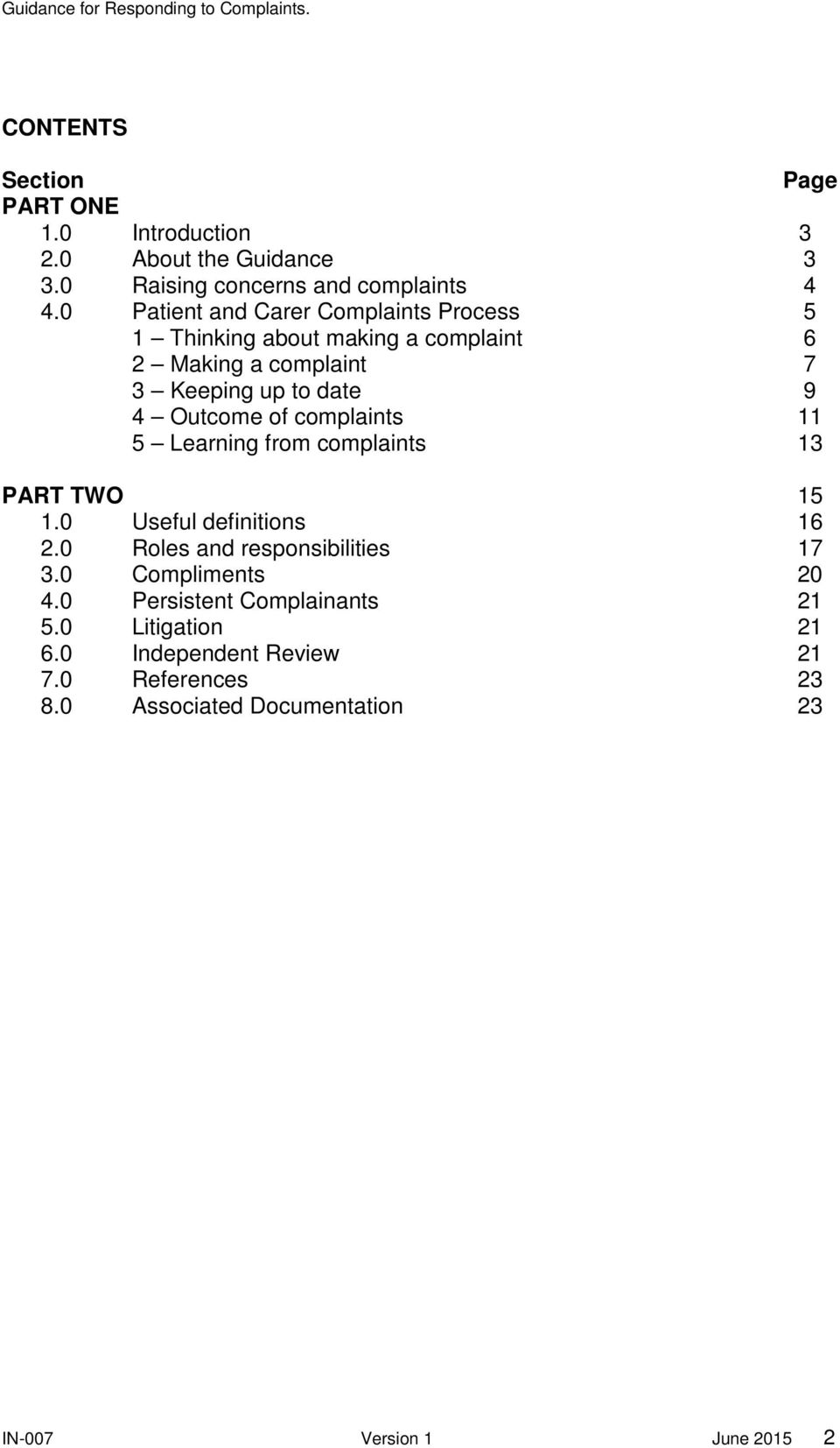 of complaints 11 5 Learning from complaints 13 PART TWO 15 1.0 Useful definitions 16 2.0 Roles and responsibilities 17 3.