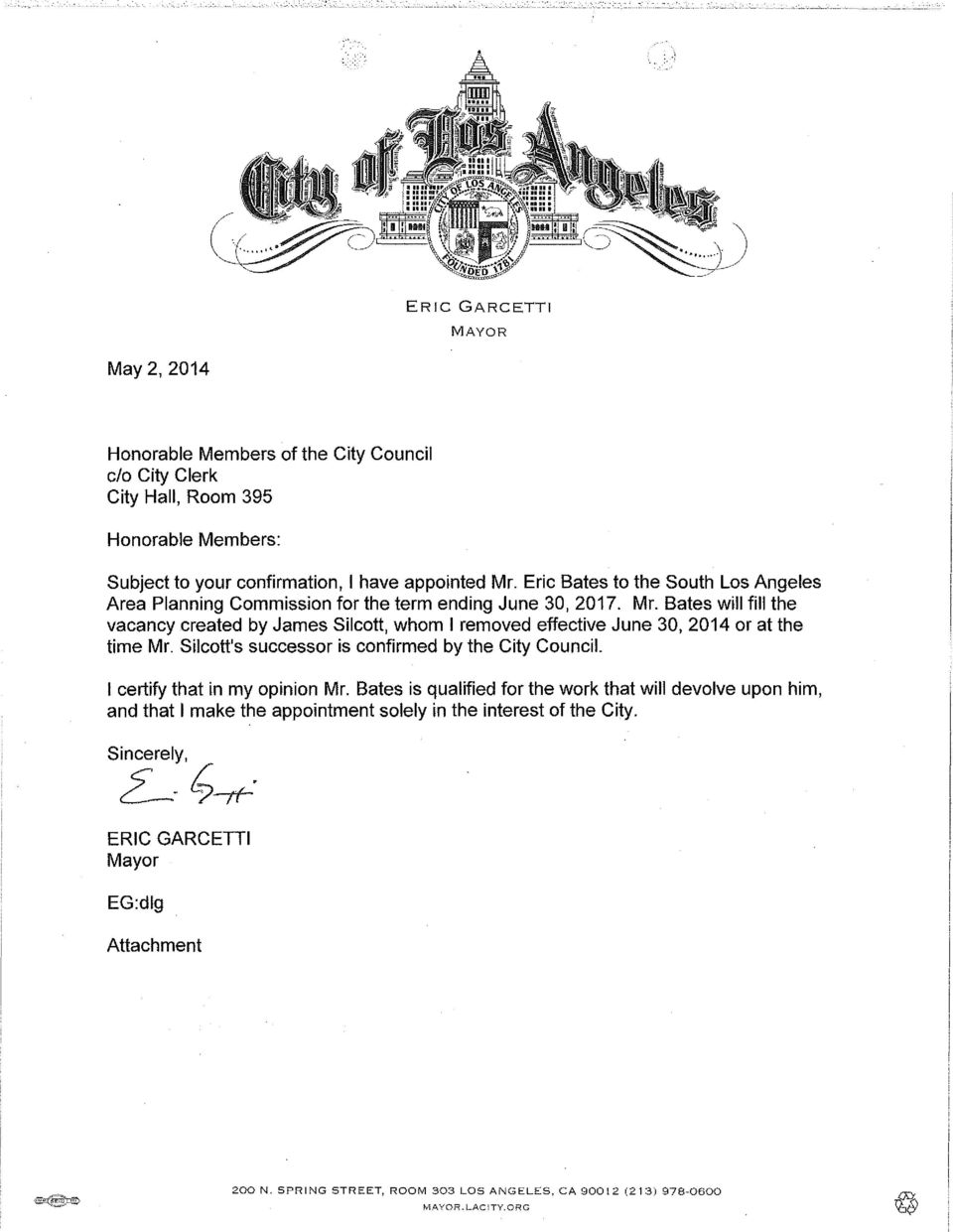 Bates will fill the vacancy created by James Silcott, whom I removed effective June 30, 2014 or at the time Mr. Silcott's successor is confirmed by the City Council.