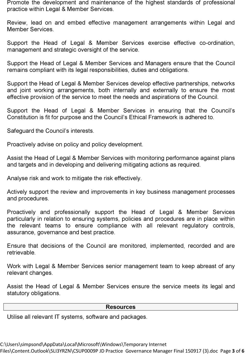 Support the Head of Legal & Member Services exercise effective co-ordination, management and strategic oversight of the service.
