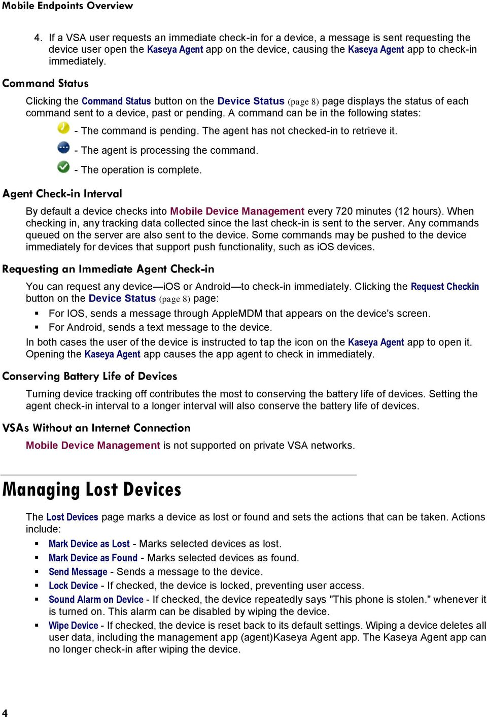 Command Status Clicking the Command Status button on the Device Status (page 8) page displays the status of each command sent to a device, past or pending.