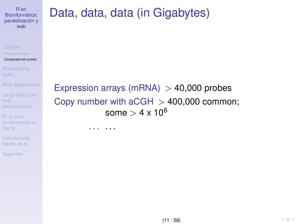 arrays (mrna) > 40,000 probes Copy number with