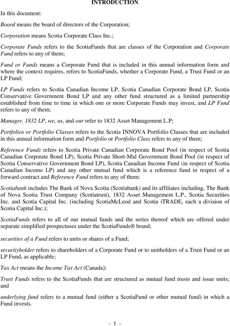 information form and where the context requires, refers to ScotiaFunds, whether a Corporate Fund, a Trust Fund or an LP Fund; LP Funds refers to Scotia Canadian Income LP, Scotia Canadian Corporate