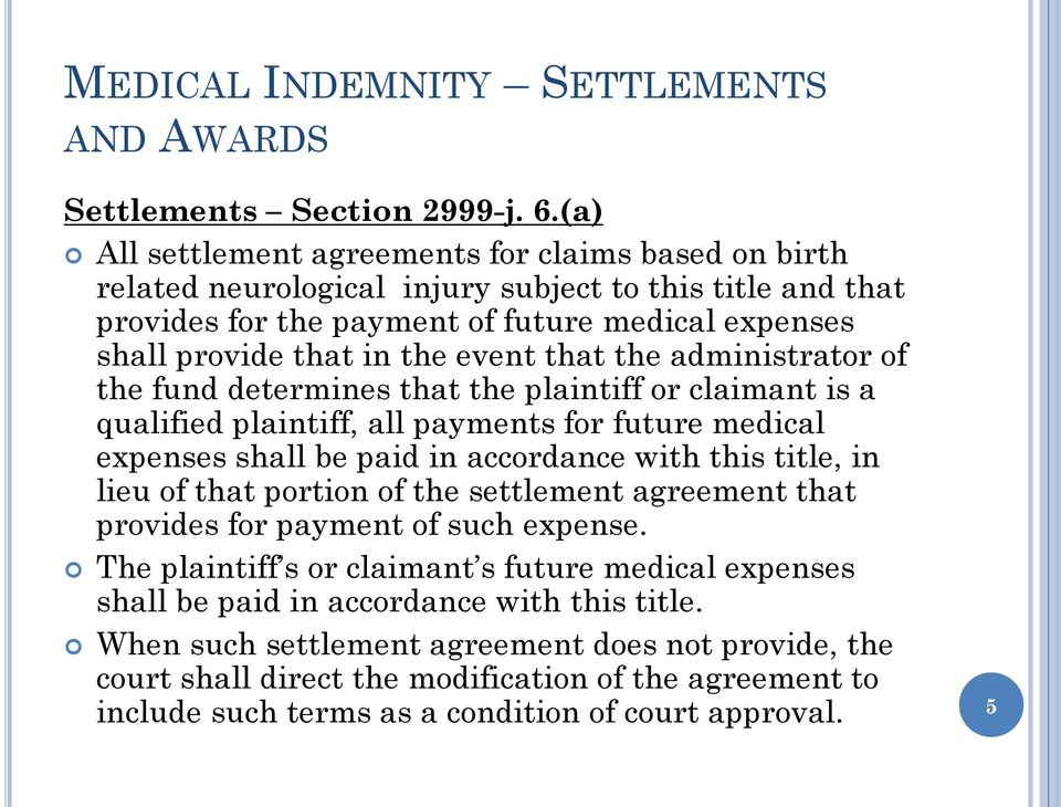 that the administrator of the fund determines that the plaintiff or claimant is a qualified plaintiff, all payments for future medical expenses shall be paid in accordance with this title, in lieu of