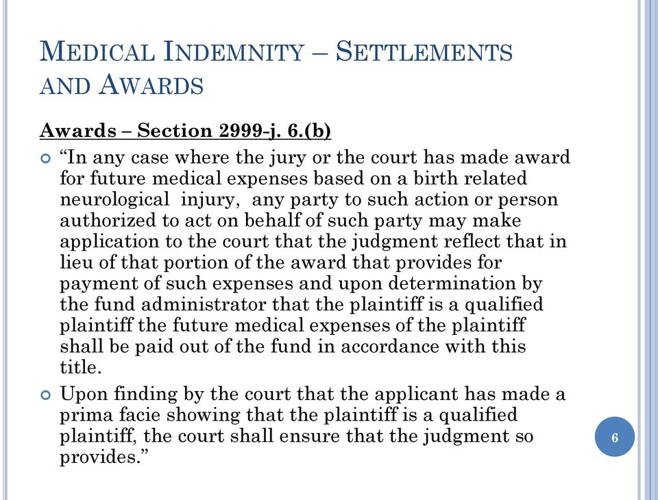 such party may make application to the court that the judgment reflect that in lieu of that portion of the award that provides for payment of such expenses and upon determination by the fund
