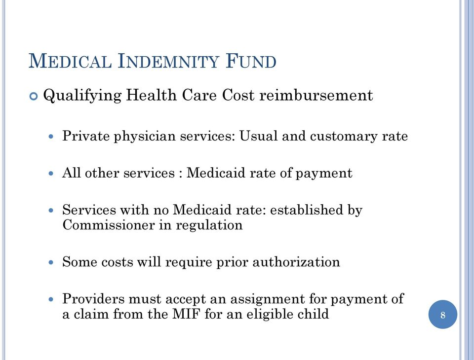 Medicaid rate: established by Commissioner in regulation Some costs will require prior