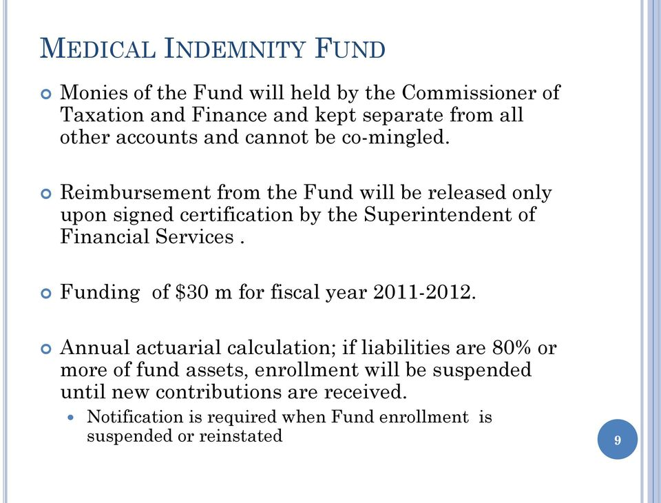Reimbursement from the Fund will be released only upon signed certification by the Superintendent of Financial Services.