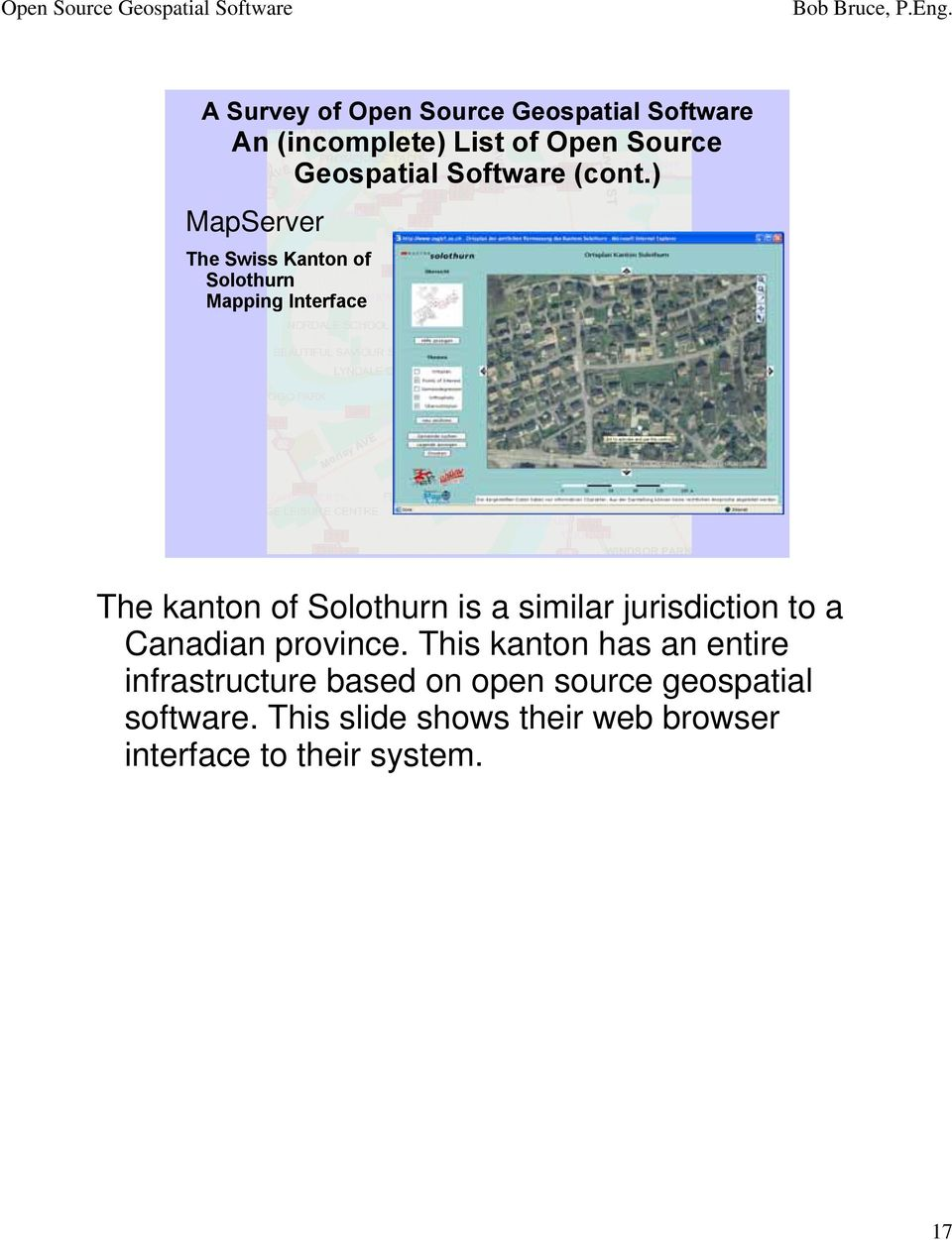The kanton of Solothurn is a similar jurisdiction to a Canadian province.
