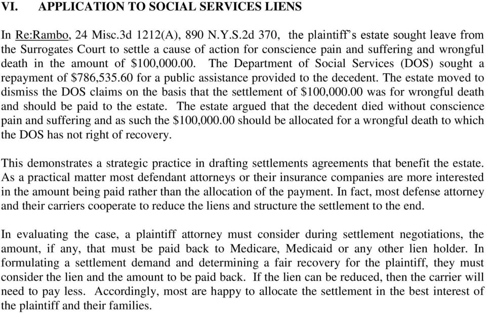 The estate moved to dismiss the DOS claims on the basis that the settlement of $100,000.00 was for wrongful death and should be paid to the estate.