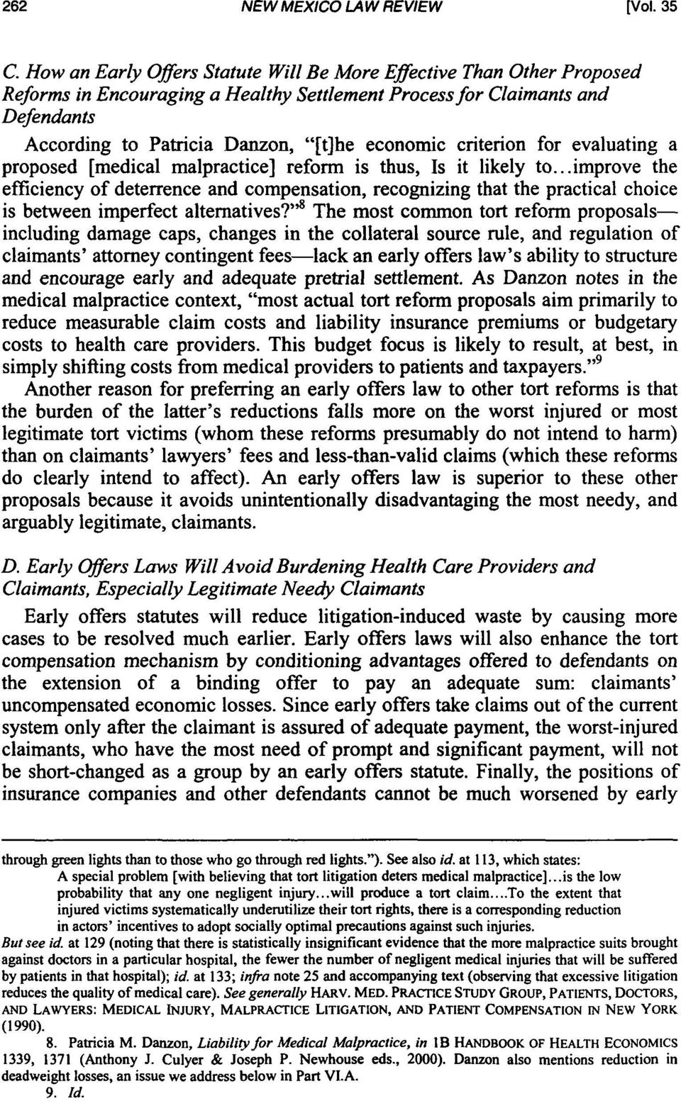 criterion for evaluating a proposed [medical malpractice] reform is thus, Is it likely to.