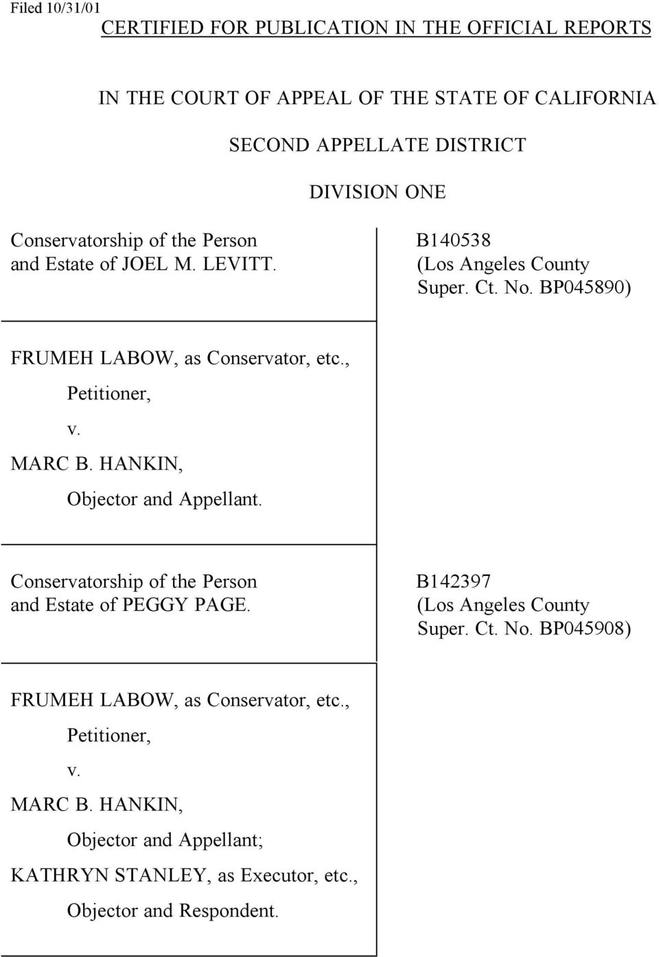 , Petitioner, v. MARC B. HANKIN, Objector and Appellant. Conservatorship of the Person and Estate of PEGGY PAGE. B142397 (Los Angeles County Super. Ct. No.