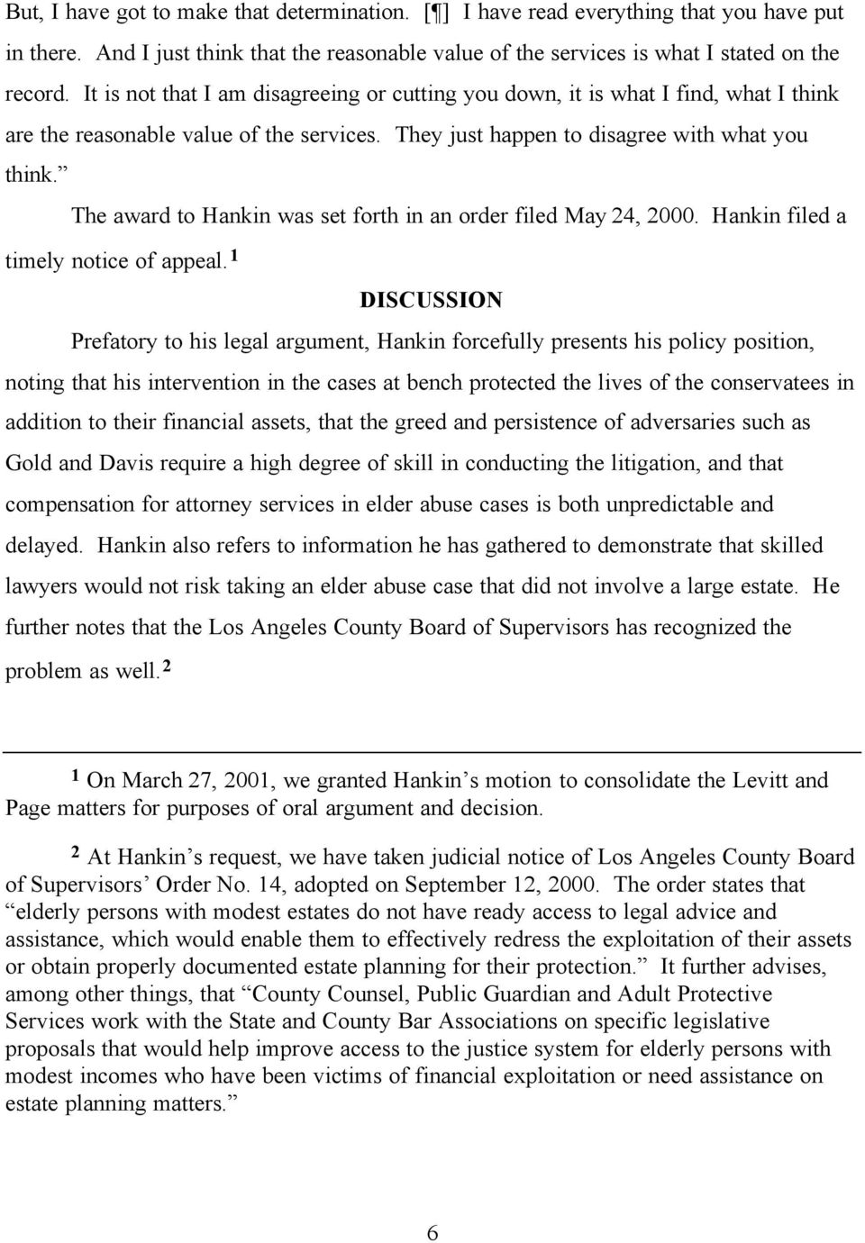 The award to Hankin was set forth in an order filed May 24, 2000. Hankin filed a timely notice of appeal.