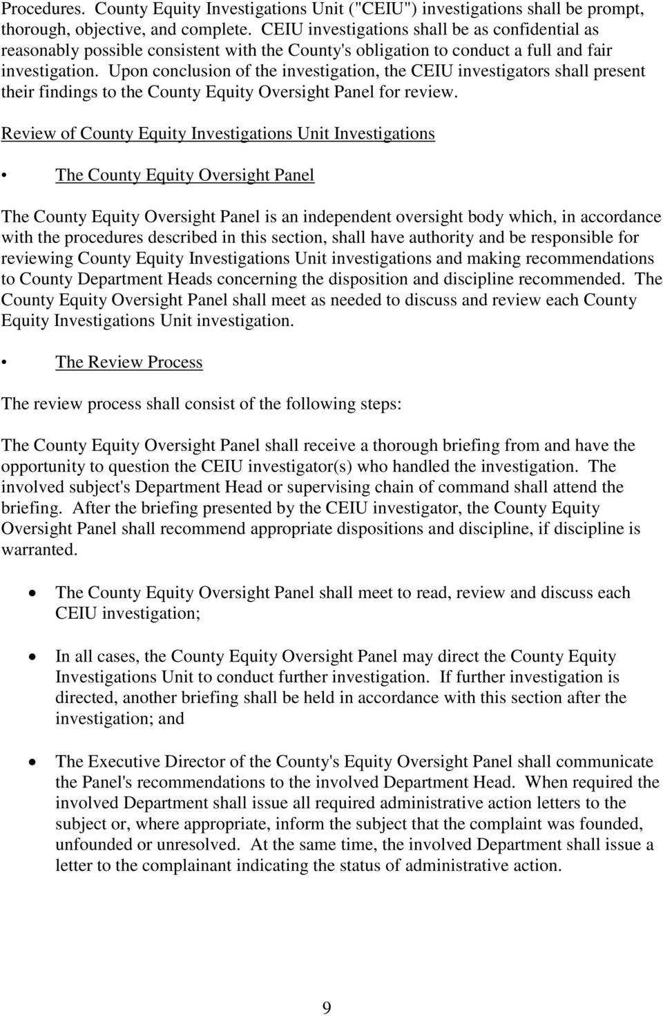 Upon conclusion of the investigation, the CEIU investigators shall present their findings to the County Equity Oversight Panel for review.