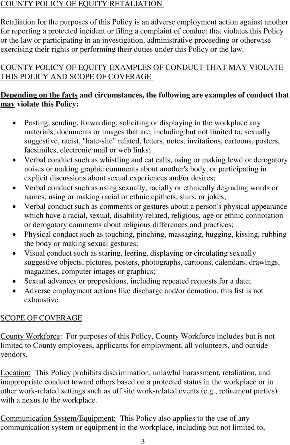 COUNTY POLICY OF EQUITY EXAMPLES OF CONDUCT THAT MAY VIOLATE THIS POLICY AND SCOPE OF COVERAGE Depending on the facts and circumstances, the following are examples of conduct that may violate this