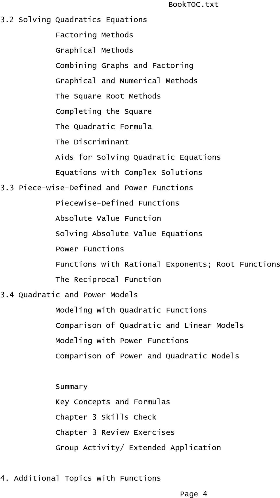 3 Piece-wise-Defined and Power Functions Piecewise-Defined Functions Absolute Value Function Solving Absolute Value Equations Power Functions Functions with Rational Exponents; Root Functions