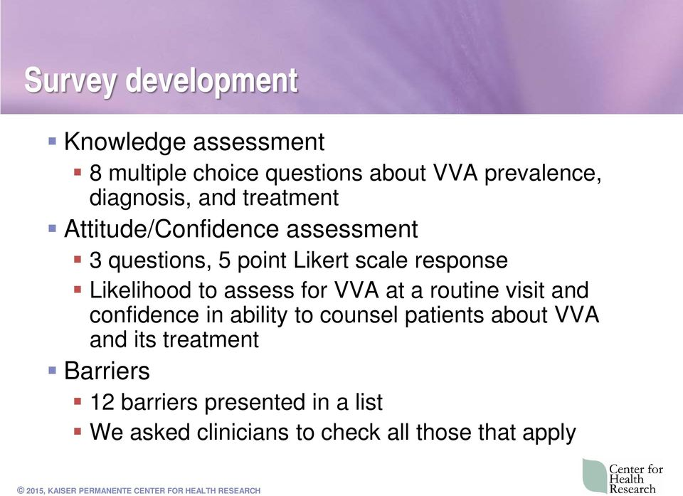 to assess for VVA at a routine visit and confidence in ability to counsel patients about VVA and its
