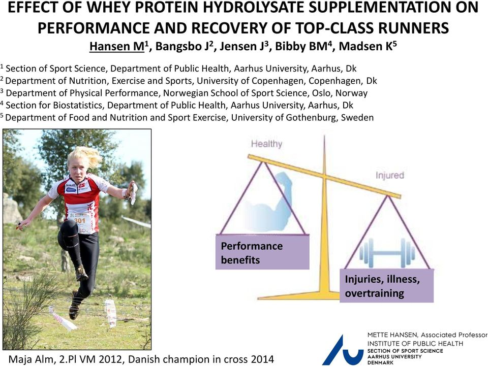 Sport Science, Oslo, Norway 4 Section for Biostatistics, Department of Public Health, Aarhus University, Aarhus, Dk 5 Department of Food and Nutrition and Sport Exercise, University of Gothenburg,