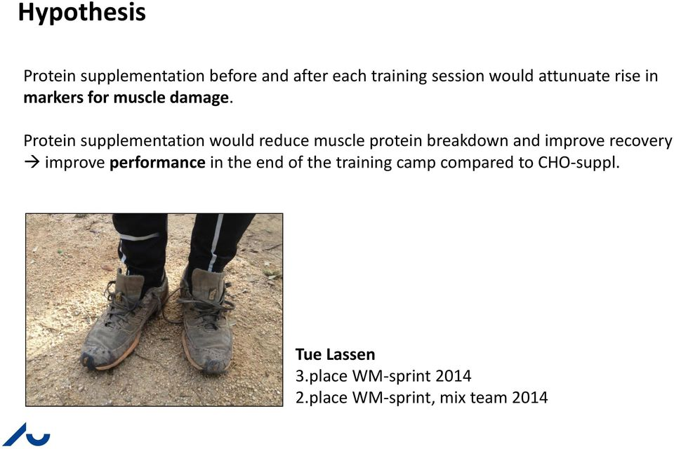 Protein supplementation would reduce muscle protein breakdown and improve recovery