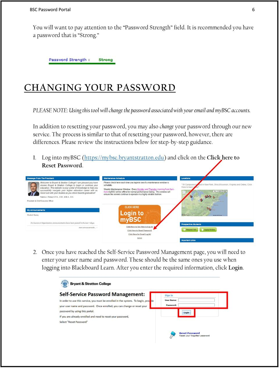 In addition to resetting your password, you may also change your password through our new service. The process is similar to that of resetting your password, however, there are differences.