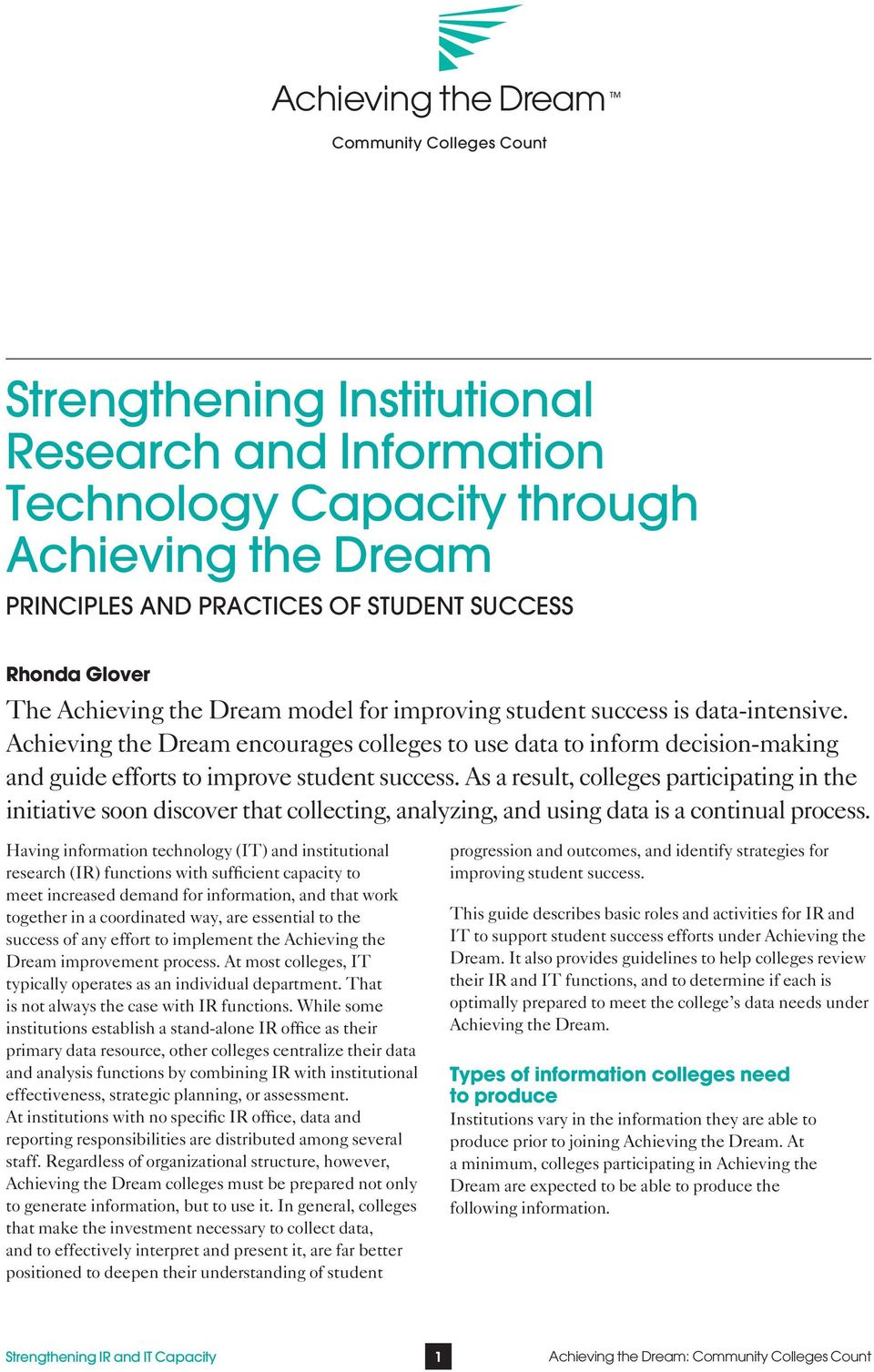 Achieving the Dream encourages colleges to use data to inform decision-making and guide efforts to improve student success.
