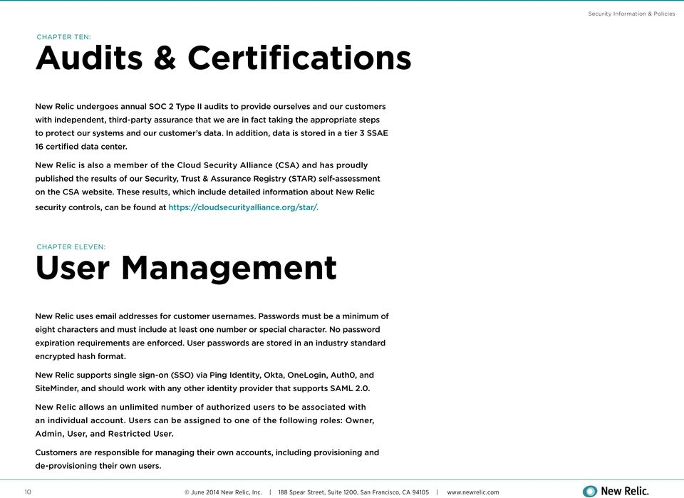 New Relic is also a member of the Cloud Security Alliance (CSA) and has proudly published the results of our Security, Trust & Assurance Registry (STAR) self-assessment on the CSA website.