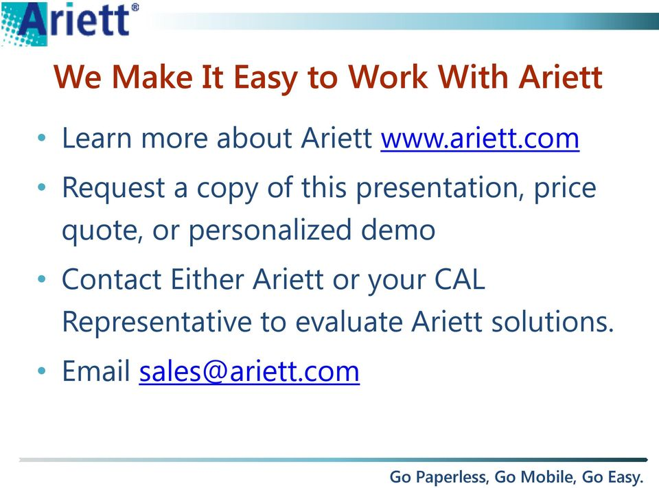 com Request a copy of this presentation, price quote, or