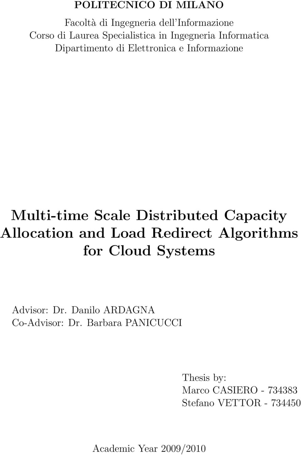 Capacity Allocation and Load Redirect Algorithms for Cloud Systems Advisor: Dr.