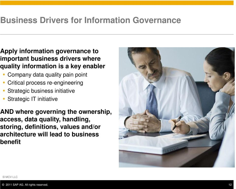 business initiative Strategic IT initiative AND where governing the ownership, access, data quality, handling,