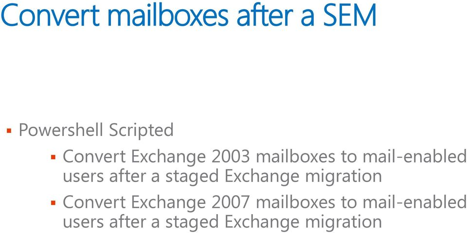 after a staged Exchange migration Convert Exchange 2007