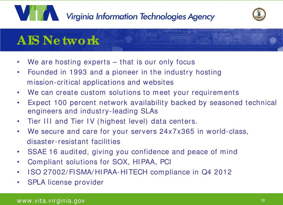 SLAs Tier III and Tier IV (highest level) data centers.