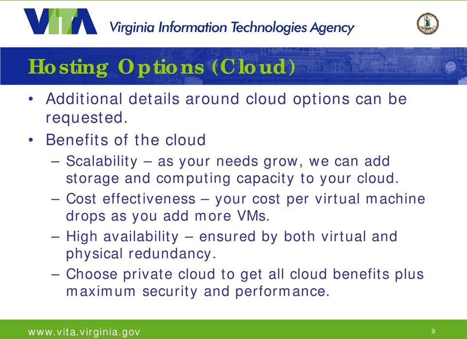 cloud. Cost effectiveness your cost per virtual machine drops as you add more VMs.