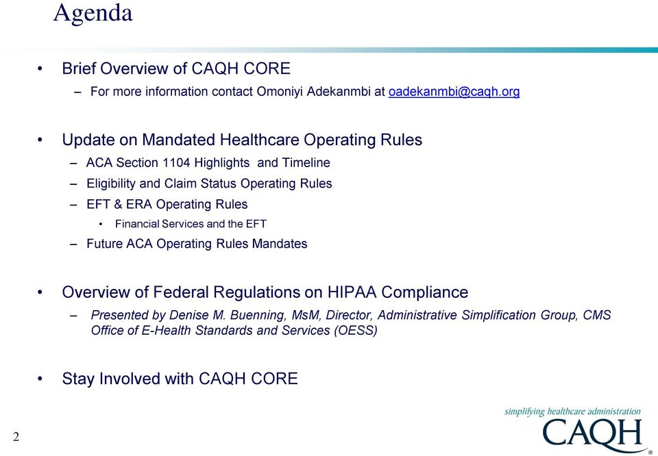 EFT & ERA Operating Rules Financial Services and the EFT Future ACA Operating Rules Mandates Overview of Federal Regulations on HIPAA