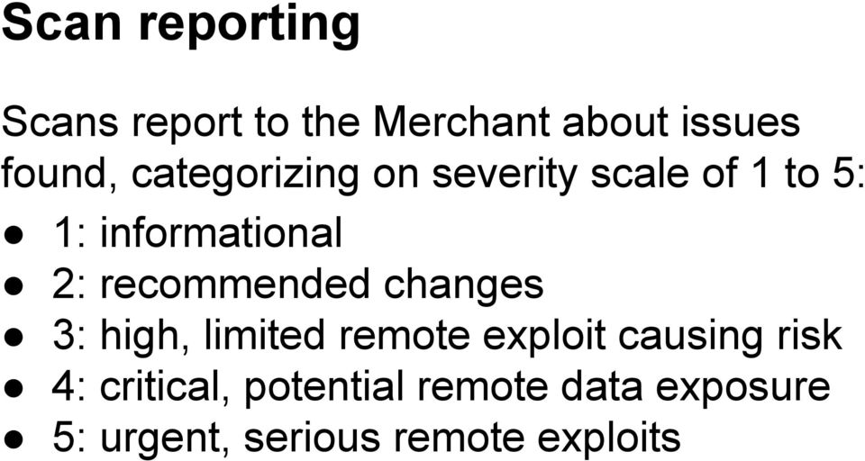 recommended changes 3: high, limited remote exploit causing risk 4: